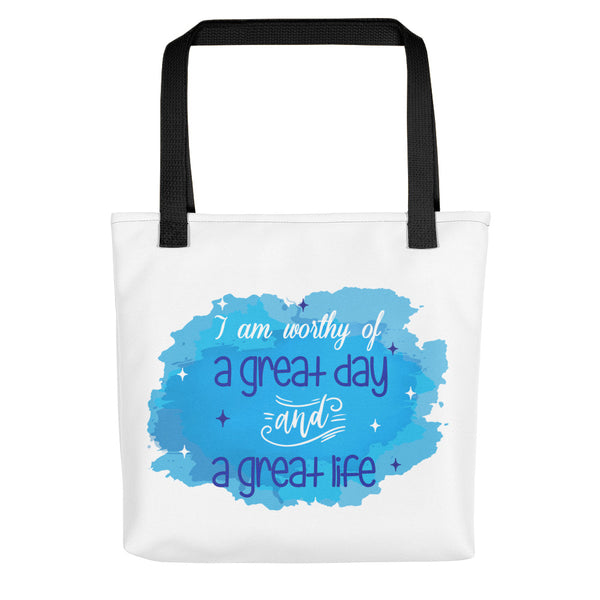 I am worthy of a great day and a great life Tote bag