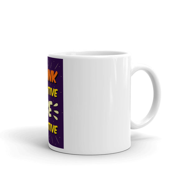 Think positive be positive Mug