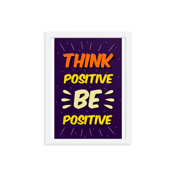 Think Positive Be Positive Framed poster