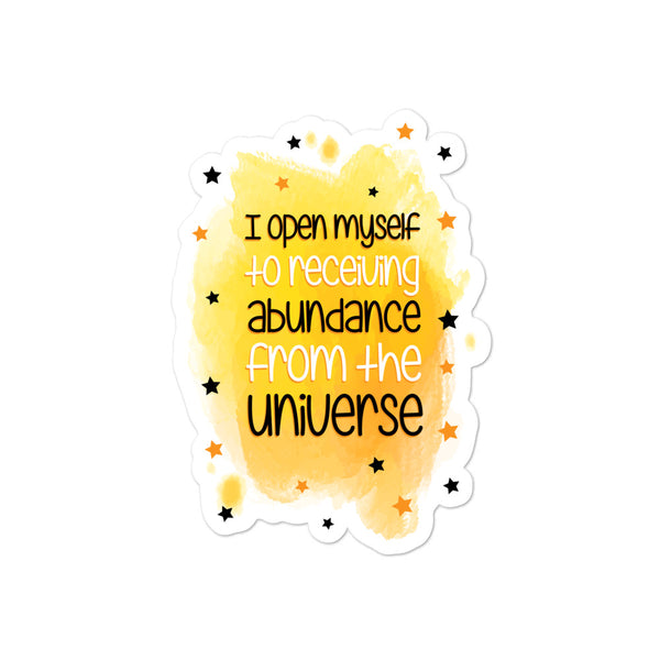 I open myself to receiving abundance from the universe Positivity Stickers