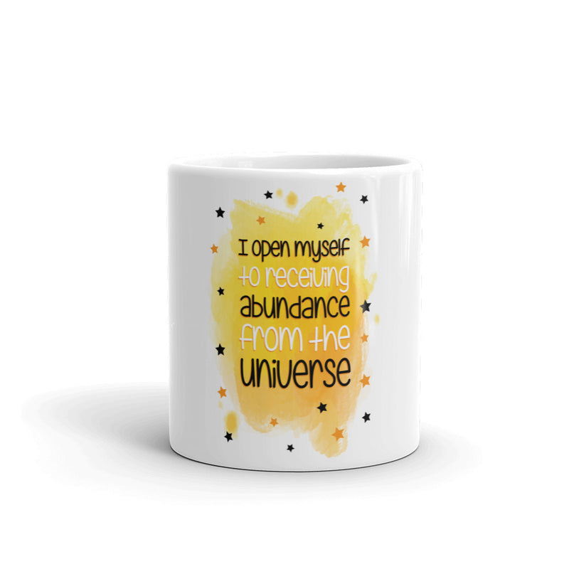I open myself to receiving abundance from the universe Mug