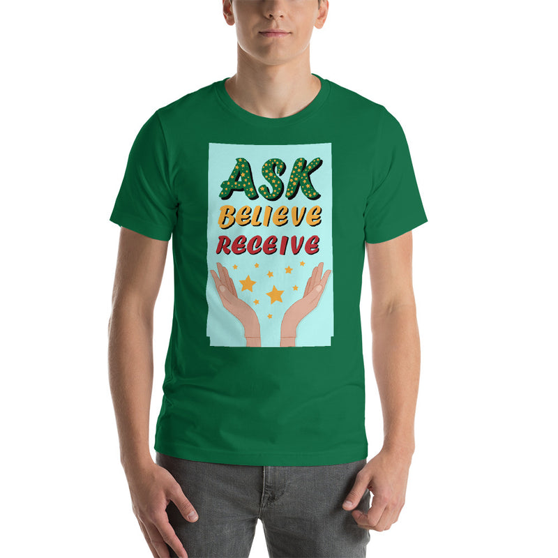 Ask Believe Receive Short-Sleeve Unisex T-Shirt