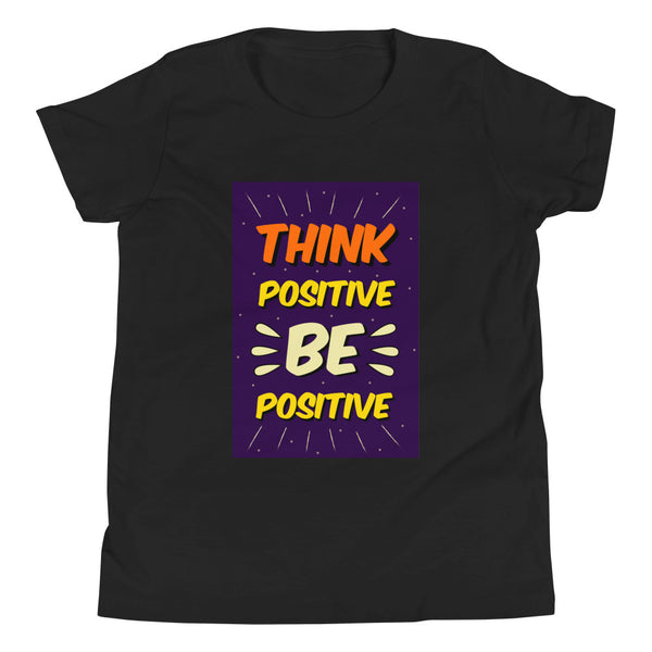 Think Positive Be Positive Youth Short Sleeve T-Shirt