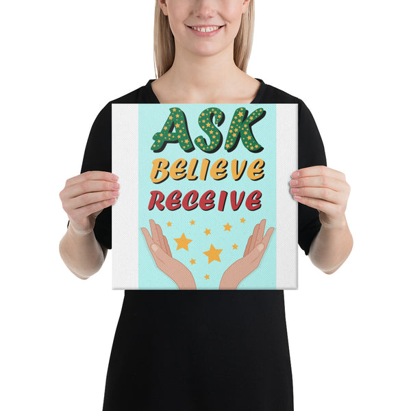 Ask Believe Receive Canvas