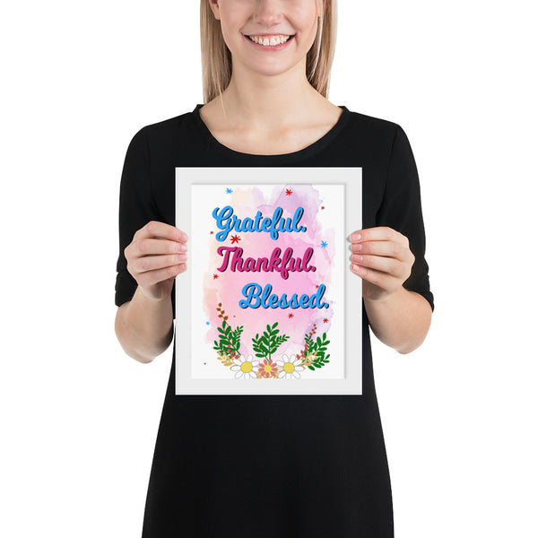 Grateful Thankful Blessed Framed poster