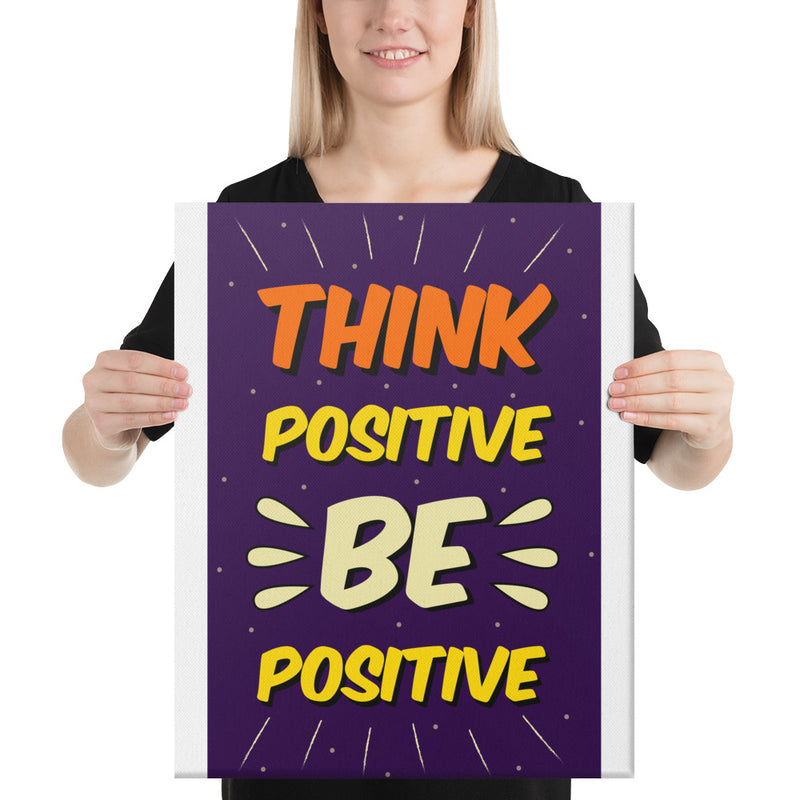 Think Positive Be Positive Canvas