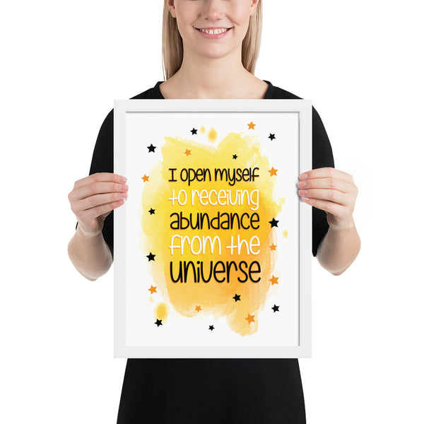 I open myself to receiving abundance from the universe Framed poster