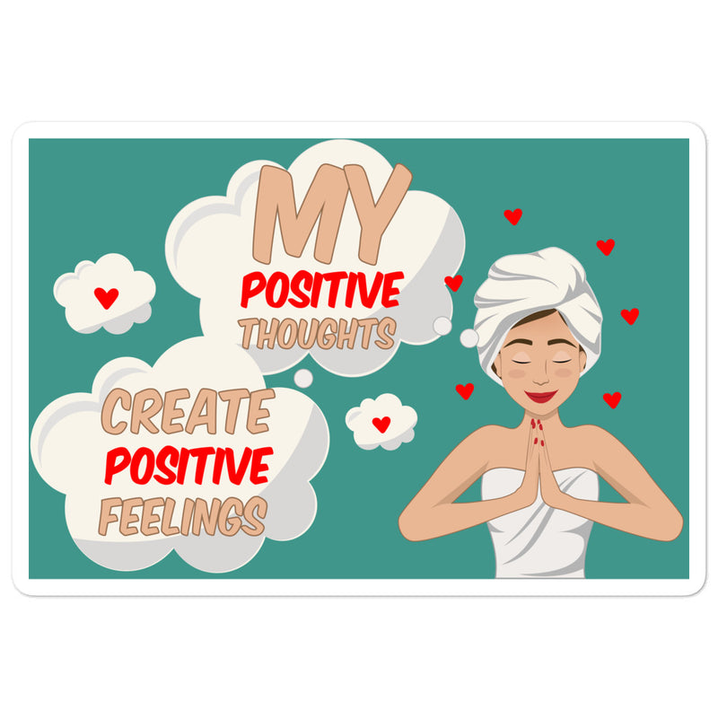My positive thoughts Create positive feelings Positivity Stickers