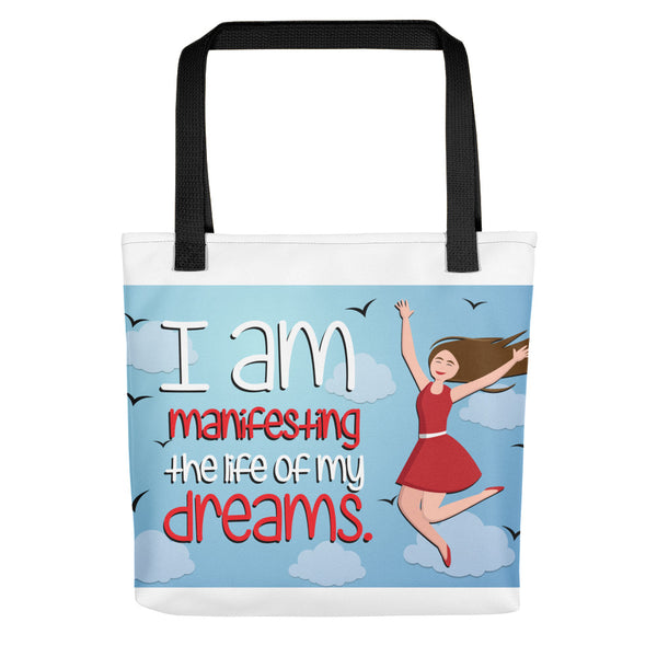 I am manifesting the life of my dreams Tote bag