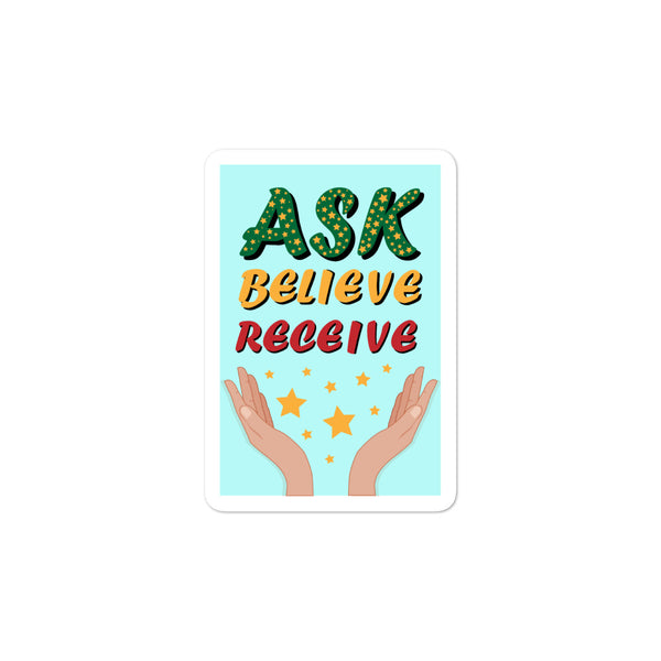 Ask Believe Receive Bubble-free stickers