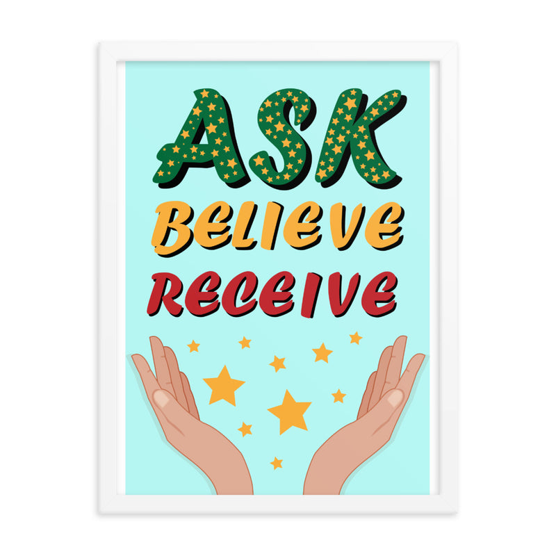 Ask Believe Receive Framed poster