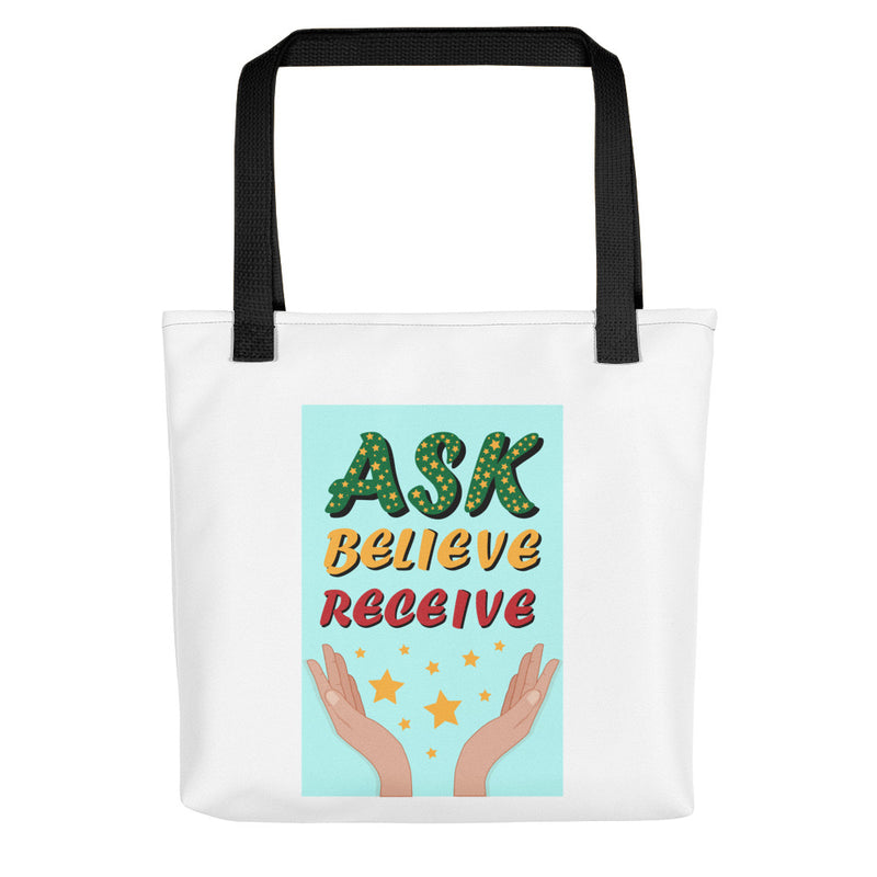 Ask Believe Receive Tote bag