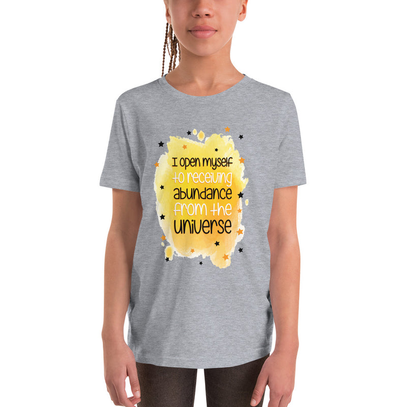I open myself to receiving abundance from the universe Youth Short Sleeve T-Shirt