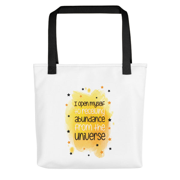 I open myself to receiving abundance from the universe Tote bag