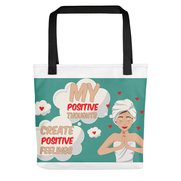 My Positive Thoughts Create Positive Feelings Tote bag