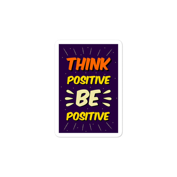Think Positive Be Positive Bubble-free stickers