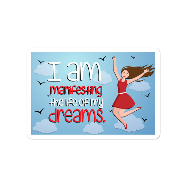 I am manifesting the life of my dreams Positivity Stickers