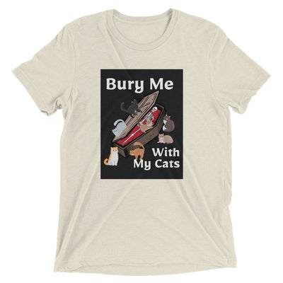 Bury Me With My Cats T-Shirt