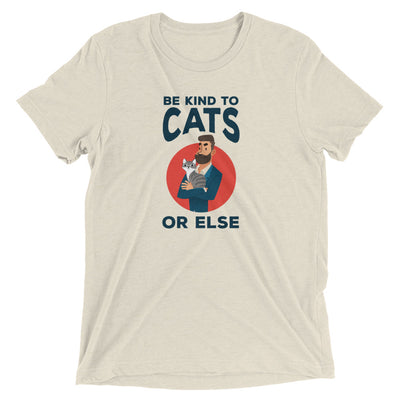 Be Kind to Cats Or Else T-Shirt