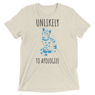 Unlikely to Apologize Cat T-Shirt