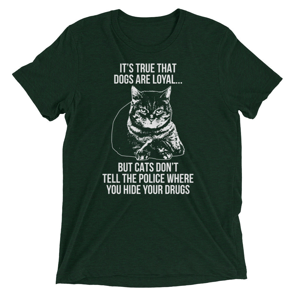 Cats Don't Tell (Dogs Do) T-Shirt