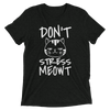 Don't Stress Meowt T-Shirt