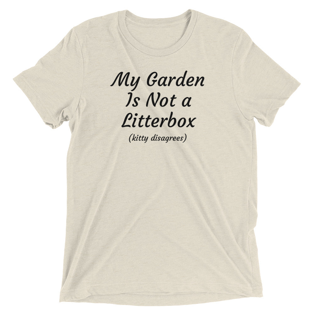 Garden is Not Litterbox T-Shirt