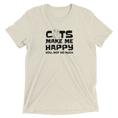 Cats Make Me Happy (Not You) T-Shirt