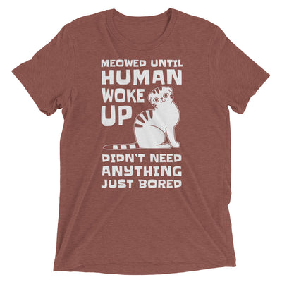 Meow Until You Wake Up T-Shirt
