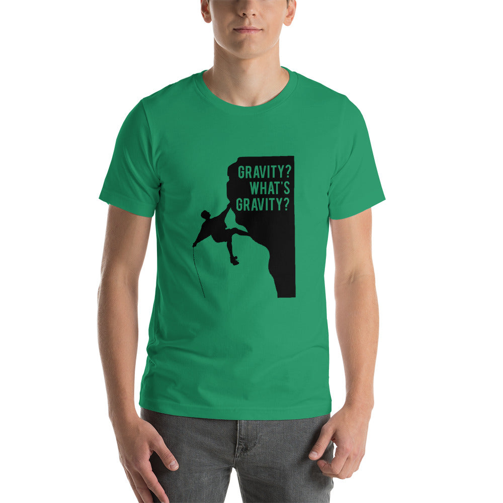 Gravity? What's Gravity? T-Shirt