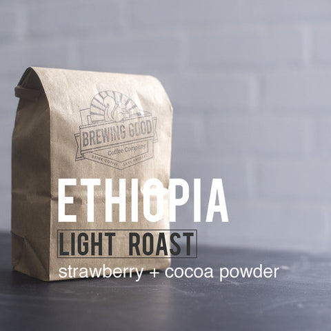 Brewing Good Coffee- Ethiopia Light Roast- 12 oz. bag