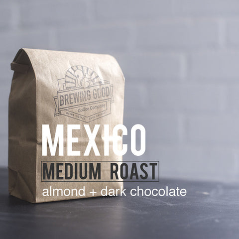 Brewing Good Coffee- Mexico Medium Roast- 12 oz. bag