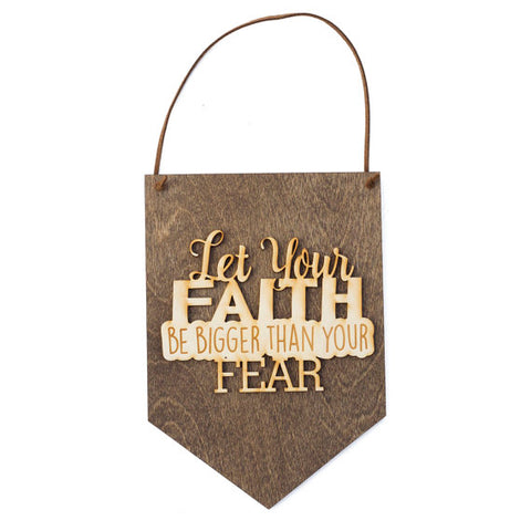 Let Your Faith Be Bigger Wood Banner