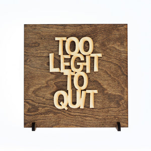 Too Legit To Quit Wood Plaque