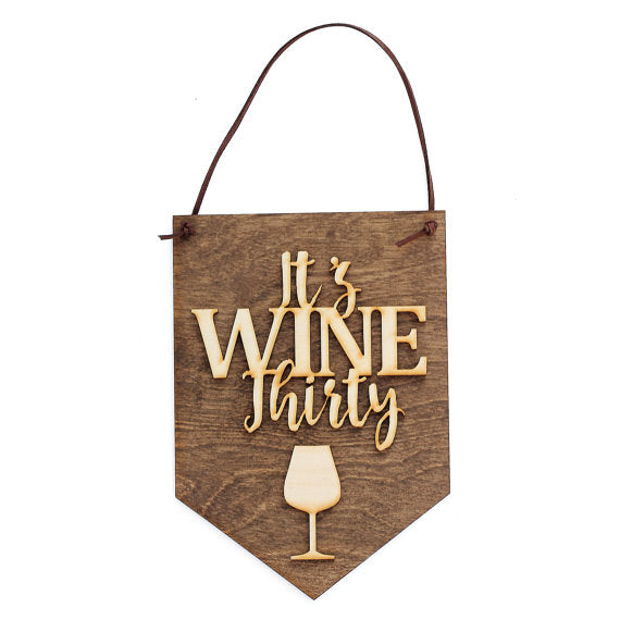 It's Wine Thirty Wood Banner