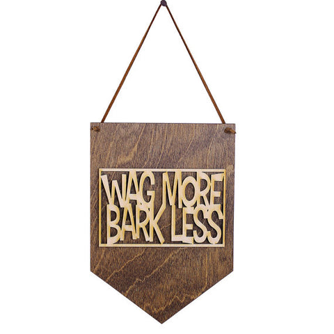 Wag More Bark Less Wood Banner