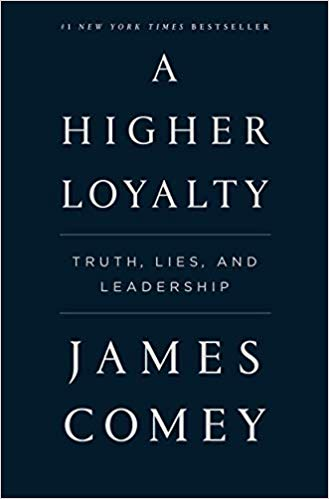 A Higher Loyalty: Truth, Lies, and Leadership Paperback by James Comey