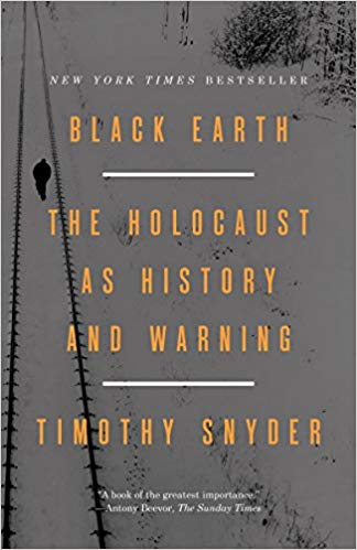 Black Earth: The Holocaust as History and Warning. Paperback by Timothy Snyder