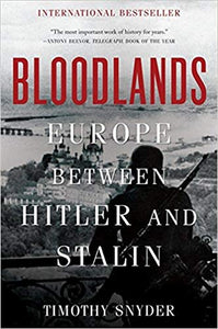 Bloodlands: Europe Between Hitler and Stalin. Paperback by Timothy Snyder