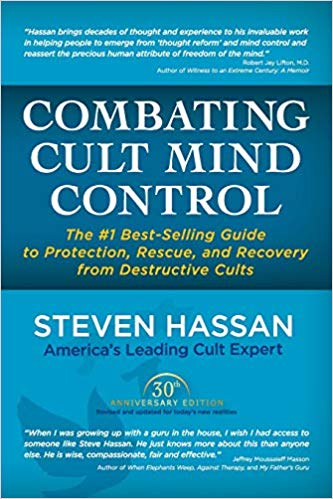 Combating Cult Mind Control: The #1 Best-selling Guide to Protection, Rescue, and Recovery from Destructive Cults. Paperback by Steven Hassan