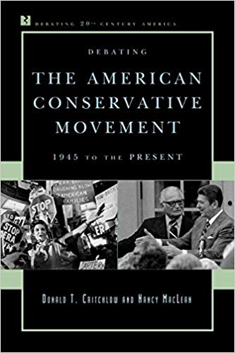 Debating the American Conservative Movement: 1945 to the Present (Debating Twentieth-Century America) Paperback by Nancy MacLean