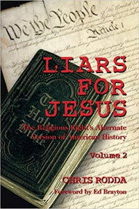 Liars For Jesus: The Religious Right's Alternate Version of American History. Paperback by Chris Rodda