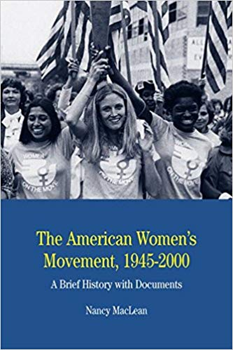 The American Women's Movement, 1945-2000: A Brief History with Documents (The Bedford Series in History and Culture) Paperback by Nancy MacLean