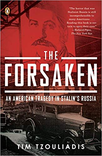 The Forsaken: An American Tragedy in Stalin's Russia. Paperback by Tim Tzouliadis