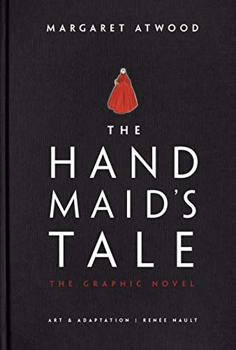 The Handmaid's Tale (Graphic Novel): A Novel  Hardcover by Margaret Atwood
