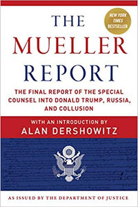 The Mueller Report: The Final Report of the Special Counsel into Donald Trump, Russia, and Collusion Paperback by Robert S. Mueller III
