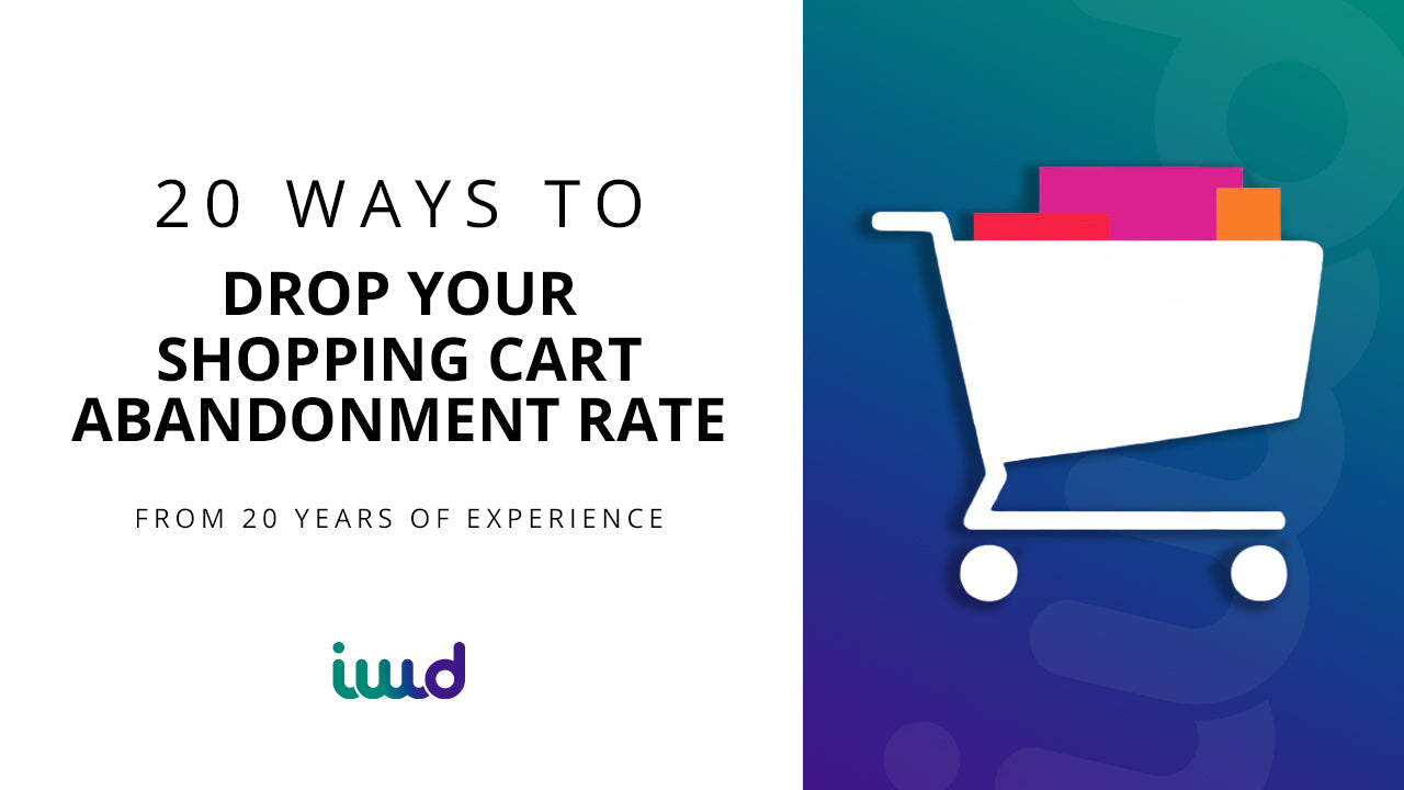 20 Ways to Drop Your Shopping Cart Abandonment Rate (from 20 Years of Experience)