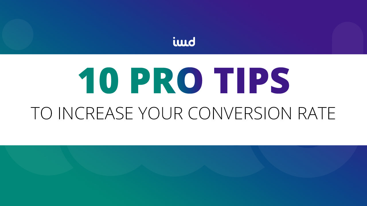 10 Proven Tips from Pros to Increase Your Conversion Rate