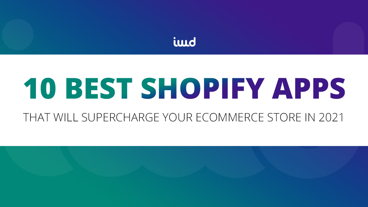 10 Best Shopify Apps That Will Supercharge Your Store