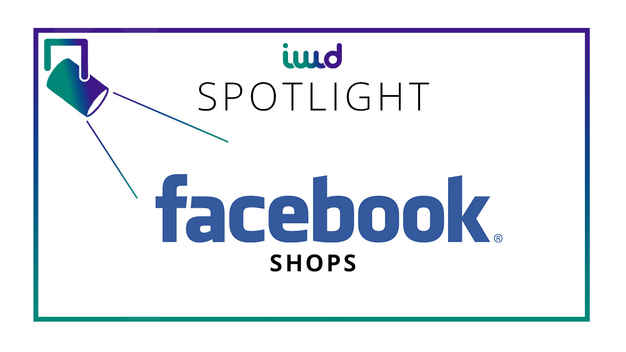 Facebook Shops - The newest eCommerce tool to sell on Facebook & Instagram